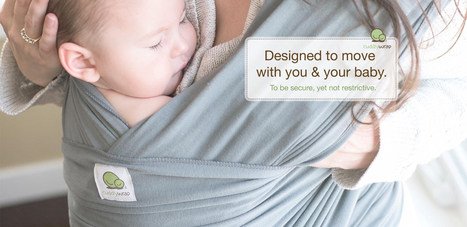 CuddlyWrap - Designed to move with you & your baby - To be secure, yet not restrictive.